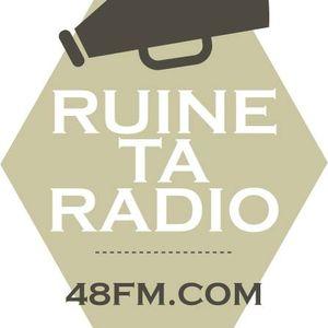 RUINE TA RADIO 004