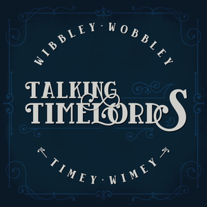 Talking Timelords Ep. 75: Last of the 9th