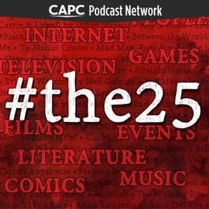 The CaPC 25 for 2017 Episode 12: DAMN., Wonder Woman, and The Benedict Option