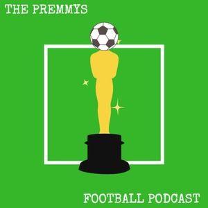 The Premmys Football Podcast S01E04