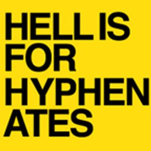 Hell Is For Hyphenates – February 2017