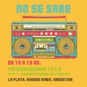 PROGRAMA DEL 29-04-2014 - NO SE SABE - FM UNIVERSIDAD DE LA PLATA 107.5