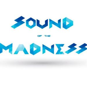 Sound Of The Madness #2