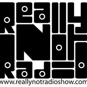 Really Not Radio℠ Hip Hop Ain't Dead...It's On Really Not Radio! 02.18.13
