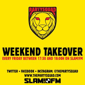 The Partysquad Slam!FM Weekend Takeover • 13-02-2015