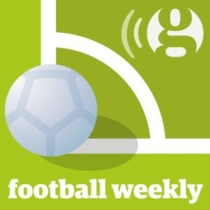 Football Weekly: Liverpool close in on the top four