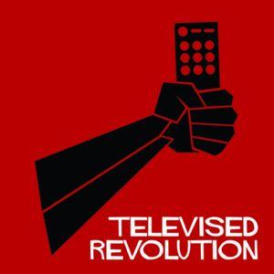 Televised Revolution – Episode 456 - Televised Revolution – Televised Revolution