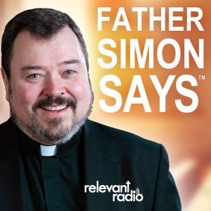 Father Simon Says - Sep 05, 2017