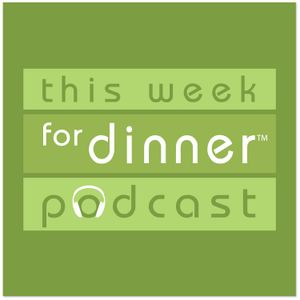 This Week for Dinner Podcast #2: Kristen Doyle