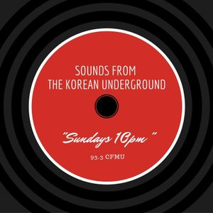 Sounds from the Korean Underground 95 -- May 28, 2017