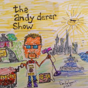 "Episode #176 of The Andy Derer Show! ""Once In A Lifetime"" with special guest Jesse Andersen"