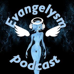 Evangelysm #46 - Slack and Burn...