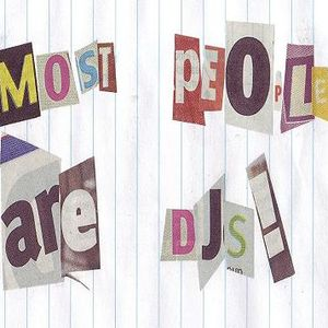 Most People Are DJs 12/09/2010