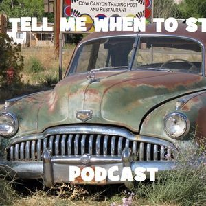 Tell Me When To Stop Podcast -  Episode 5