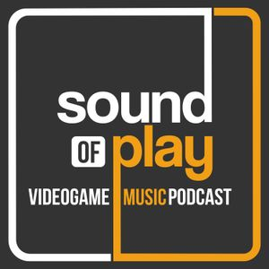 Sound of Play: 76 – The videogame music podcast