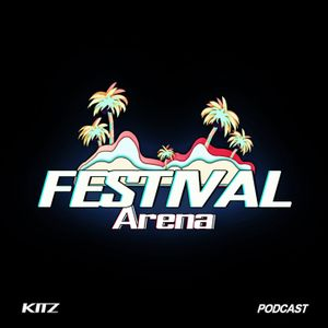 Kitz @ Festival Arena Podcast Vol 1