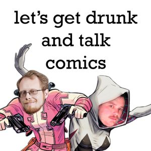 real (drunk) talk episode 5: Comicidal Terrahawks