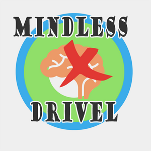 Mindless Drivel 03: Gaming With Elliot pt1