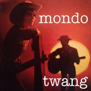 Mondo Twang Podcast #11 11/11/13