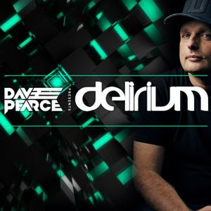 Dave Pearce - Delirium - Episode 118