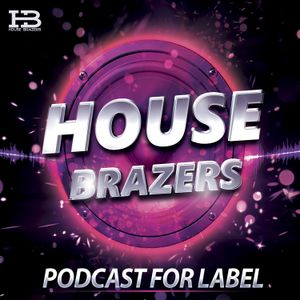 House Brazers Podcast – #017 Mixed by #Dj Alex K