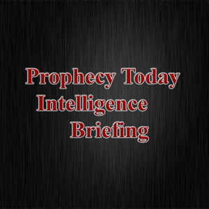 Prophecy Today Intelligence Briefing - December 30, 2016