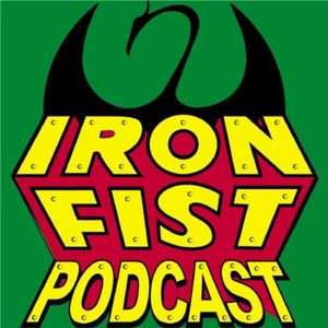 Ep 53 - Iron Fist Netflix Review