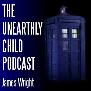 049 - The Unearthly Child Podcast: A Town Called Mercy and The Power of Three