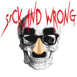 Sick and Wrong Episode 552