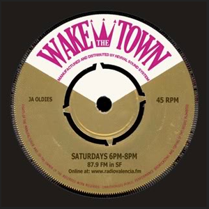 Wake The Town 7/24/13 w/special guest: DJ Vinnie Esparza