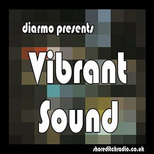 Vibrant Sound 021 - Shoreditch_Radio - (Guest Mix 'Tadhg') - Aug 2013