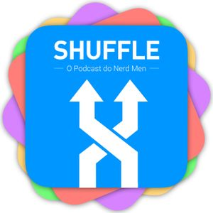 Shuffle #10 – O que te faz ser um nerd?
