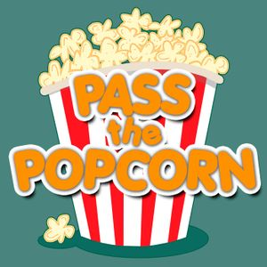 Pass the Popcorn – Chris and Tim catch up - Pass the Popcorn - Movie Reviews