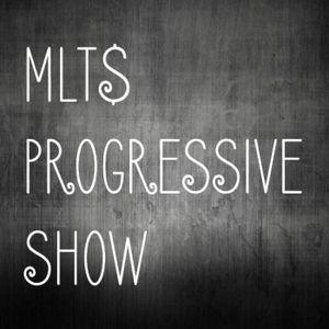 MLTS PROGRESSIVE SHOW #1