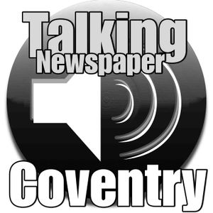 Coventry Talking Newspaper for the Blind and Partially Sighted for 22nd June 2016