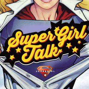 Supergirl Talk Podcast #18 - S 1 Ep 17 MANHUNTER