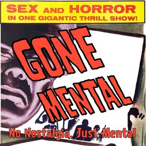 Gone Mental Episode 207