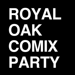 Royal Oak Comix Party – E003 – John Tenney
