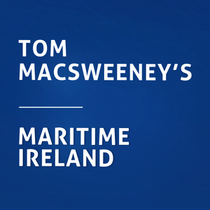 Tom MacSweeney's Maritime Ireland - 29th March 2021