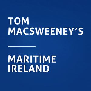 Tom MacSweeney's Maritime Ireland - 1st February 2021