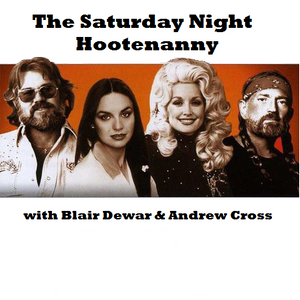 P.E.I.'s Saturday Night Hootenanny Radio with Blair Dewar & Andrew Cross ~ March 10th, 2018