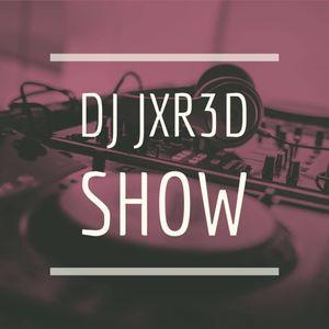 Dj Jxr3dShow #1