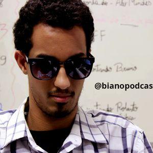 Podcast do Biano 2012 - Edição 24
