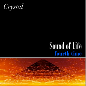 Sound of life fourth time By Crystal