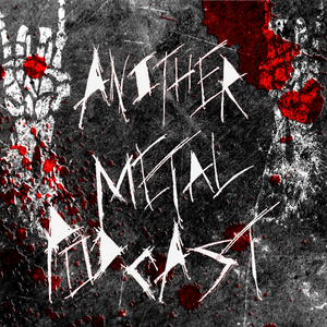 Another Metal Podcast Episode 58