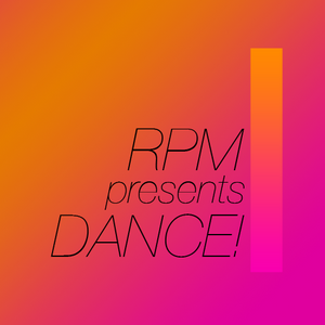 RPM presents Dance 15/10/10