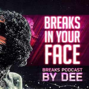 Dee In The Mix — Breaks In Your Face Podcast 9.05.14