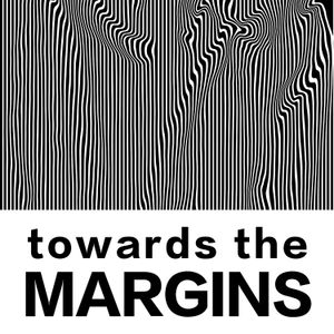 Towards The Margins #87