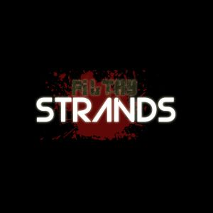 Filthy Strands Podcast - Episode 1