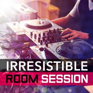 Irresistible Room | Session 016 by Mixed by Elihu Aka Nippon